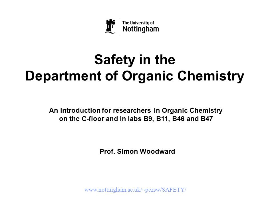 Safety in the Department of Organic Chemistry An introduction for researchers in Organic Chemistry on the C-floor and in labs B9, B11, B46 and B47 Pro