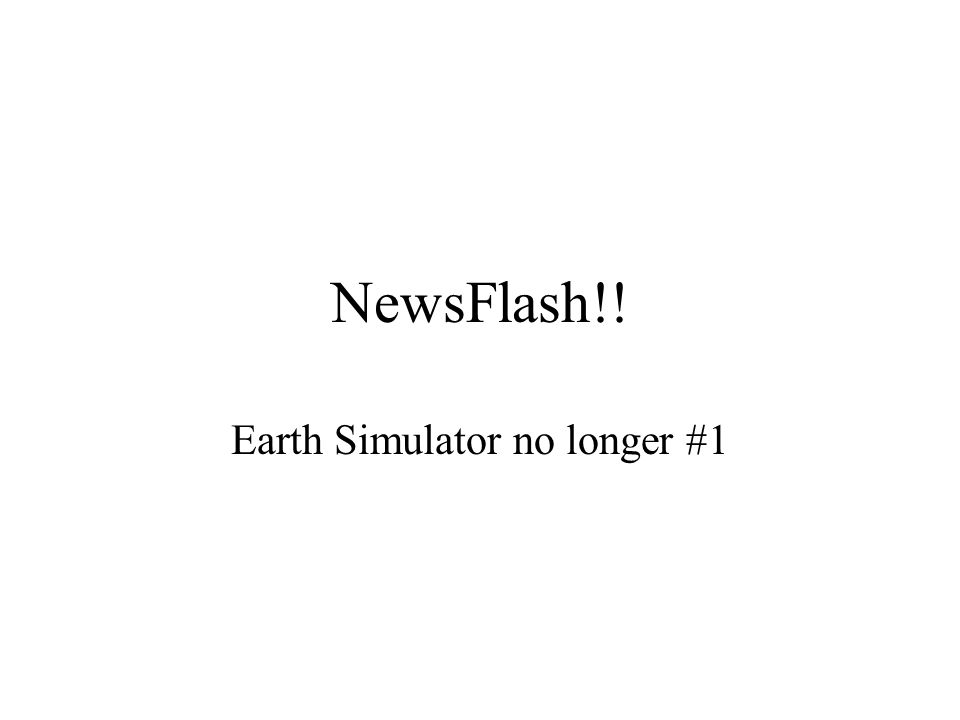 NewsFlash!! Earth Simulator no longer #1