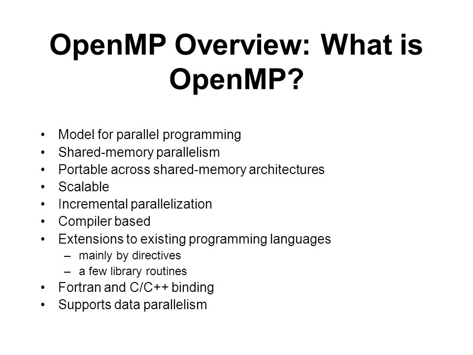 OpenMP Overview: What is OpenMP.
