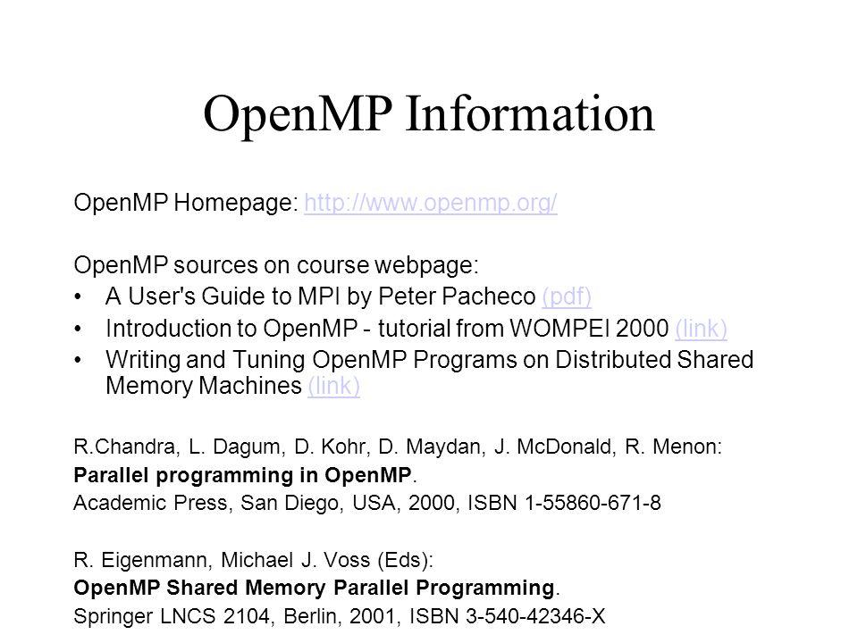 OpenMP Programming Model OpenMP is a shared memory model.