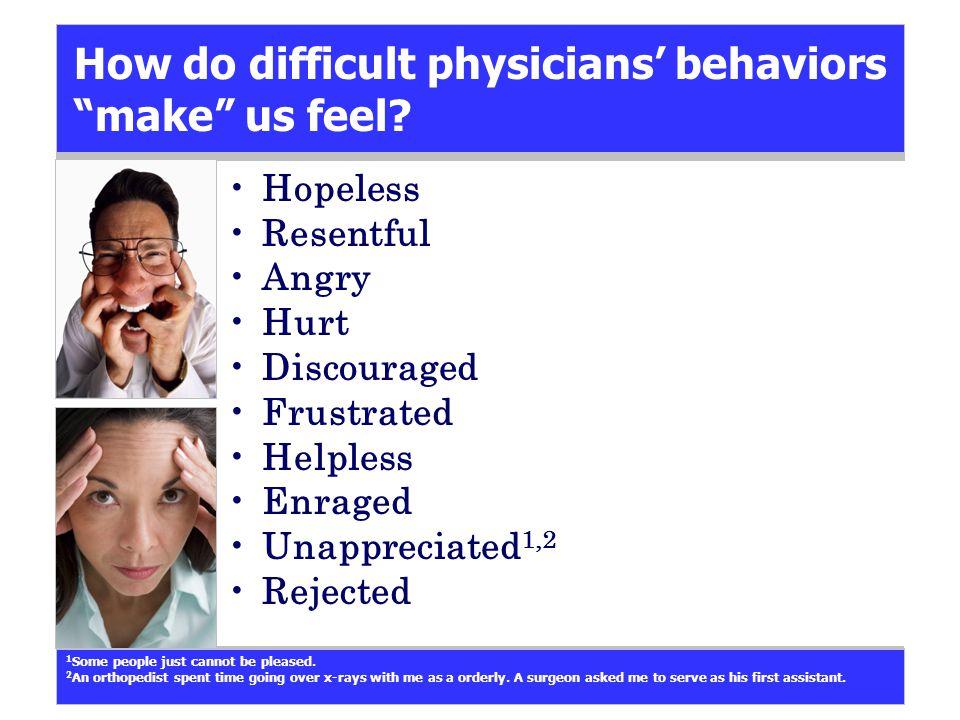 How do difficult physicians' behaviors make us feel.