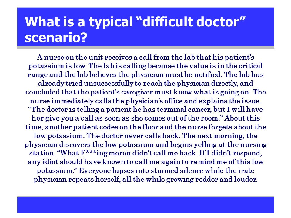 What is a typical difficult doctor scenario.