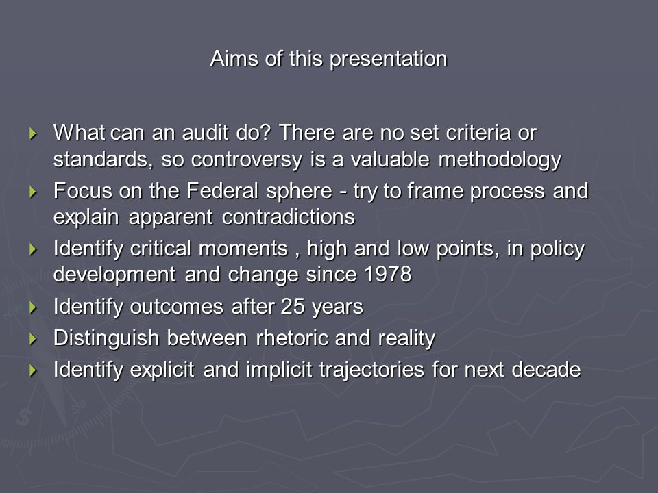 Aims of this presentation  What can an audit do.