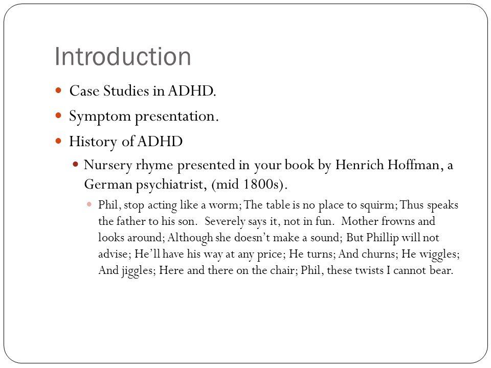 Introduction Case Studies in ADHD. Symptom presentation.