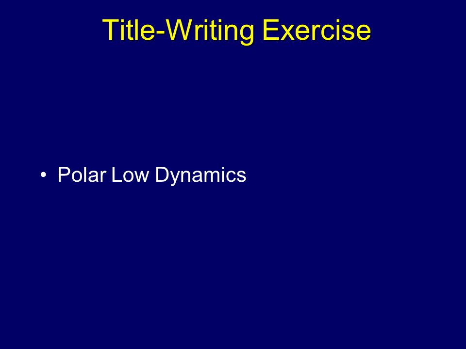 Title-Writing Exercise Polar Low Dynamics