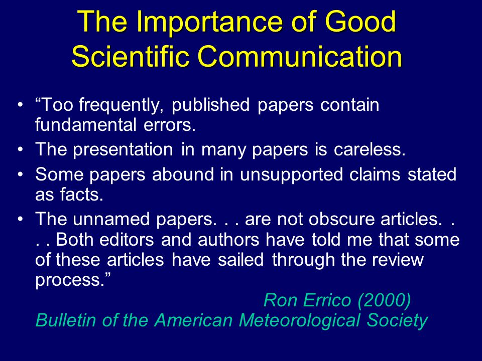 The Importance of Good Scientific Communication Too frequently, published papers contain fundamental errors.