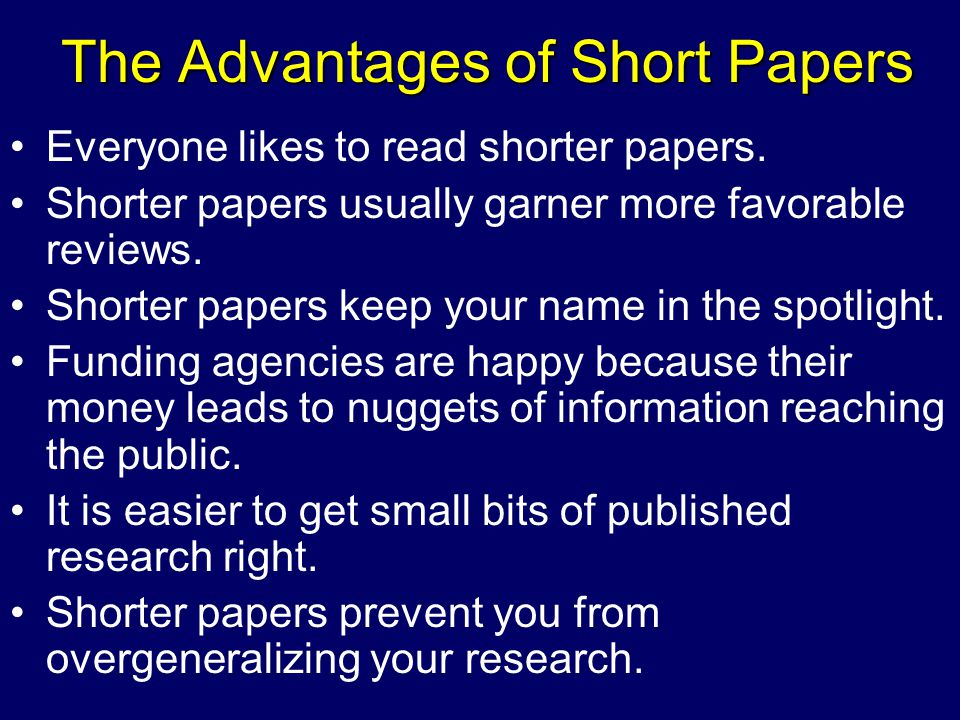 The Advantages of Short Papers Everyone likes to read shorter papers.