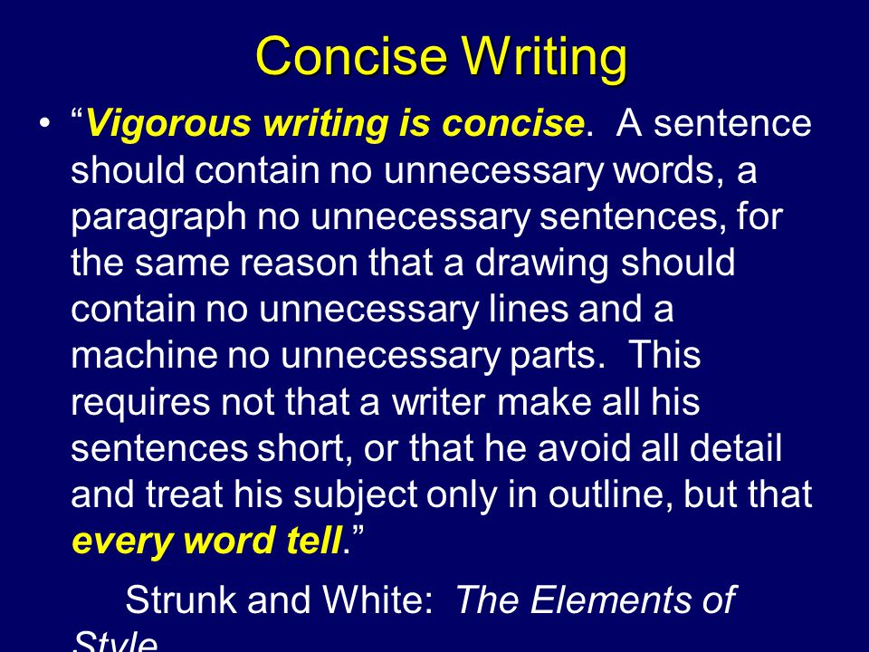 Concise Writing Vigorous writing is concise.