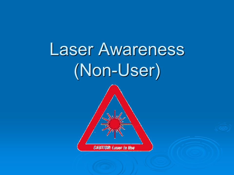 Laser Awareness (Non-User)