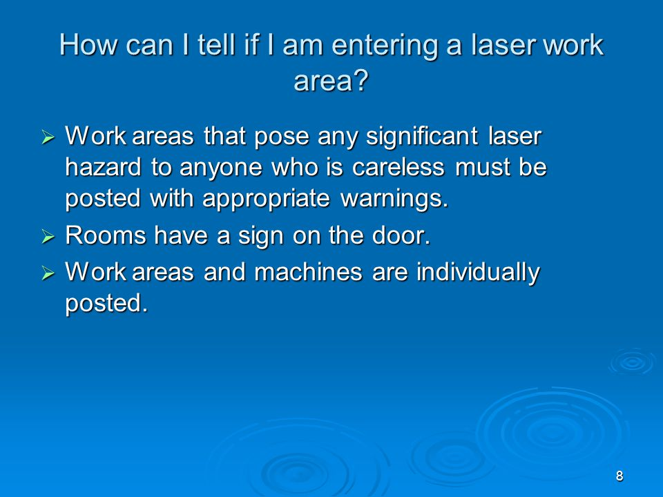 8 How can I tell if I am entering a laser work area.