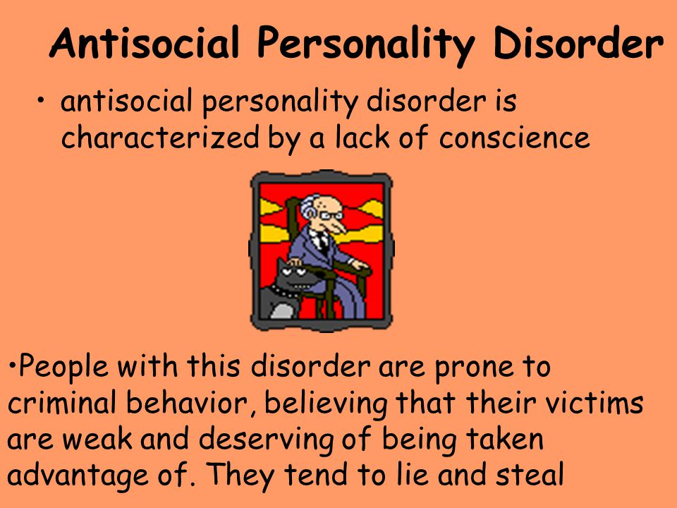 Antisocial Personality Disorder antisocial personality disorder is characterized by a lack of conscience People with this disorder are prone to crimin