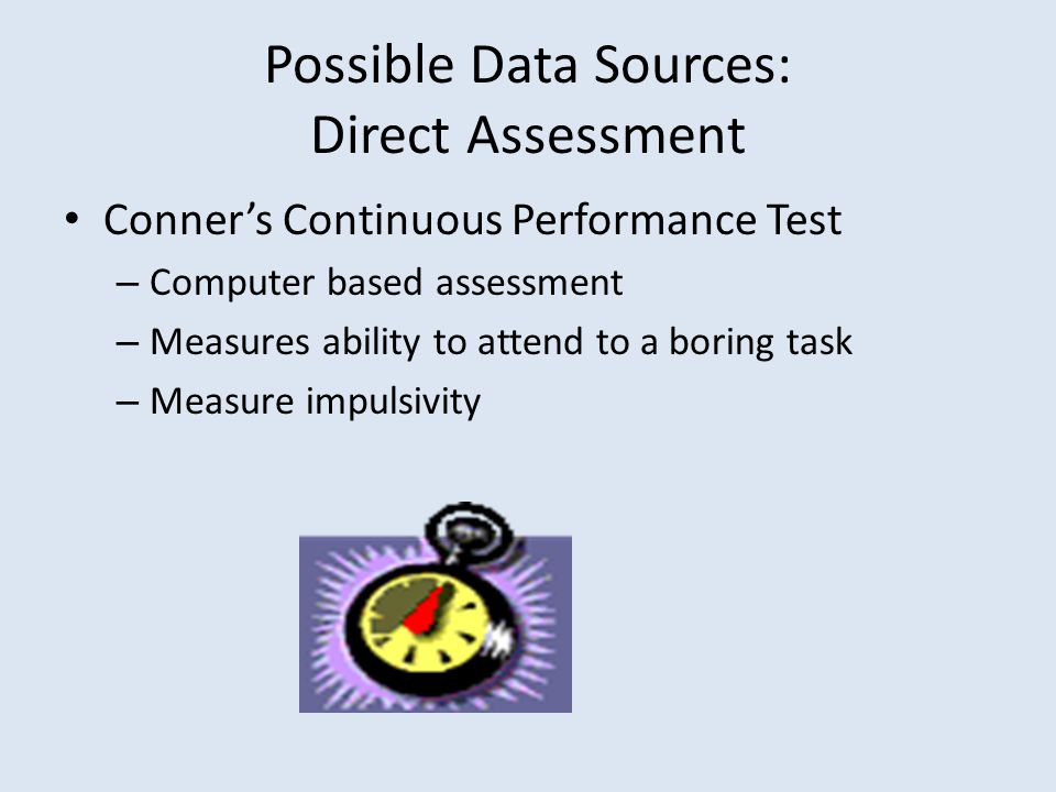 Possible Data Sources: Curriculum Based Assessment Assessment based on the grade level curriculum Given to ALL students Assessed three (3) times per year Possibilities: PAS, Diebels, GMADE, GRADE