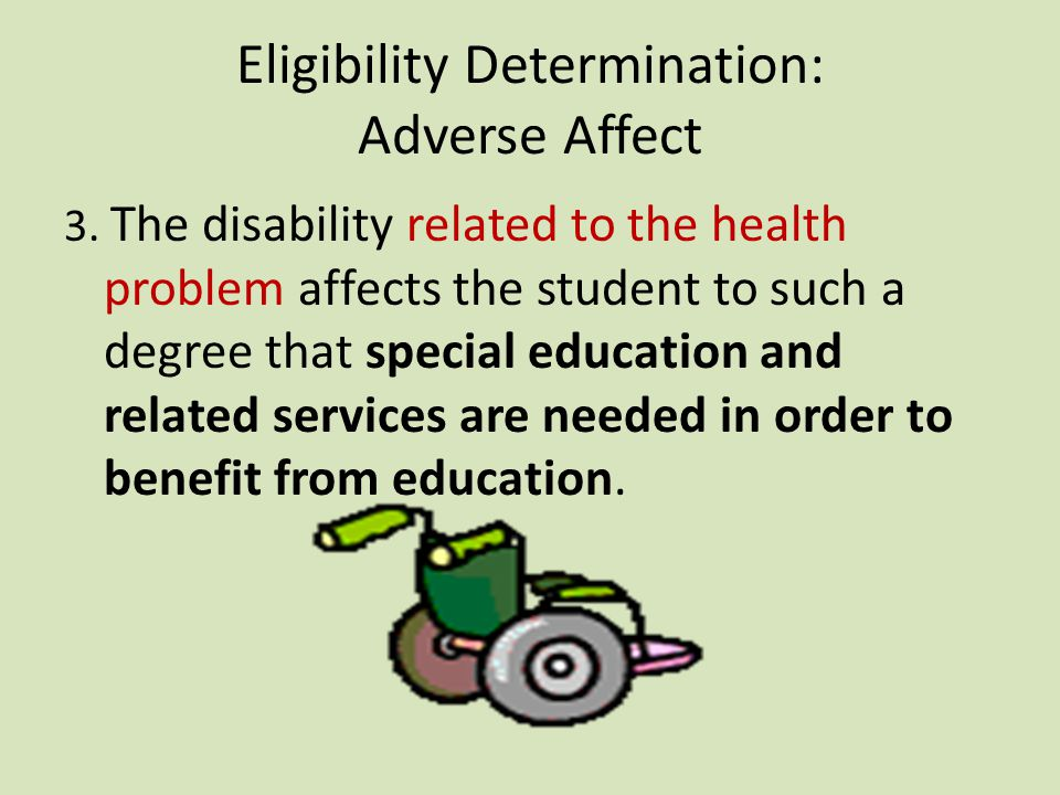 Eligibility Determination: Adverse Affect 2.