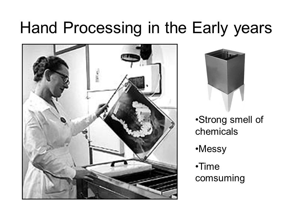 Hand Processing in the Early years Strong smell of chemicals Messy Time comsuming