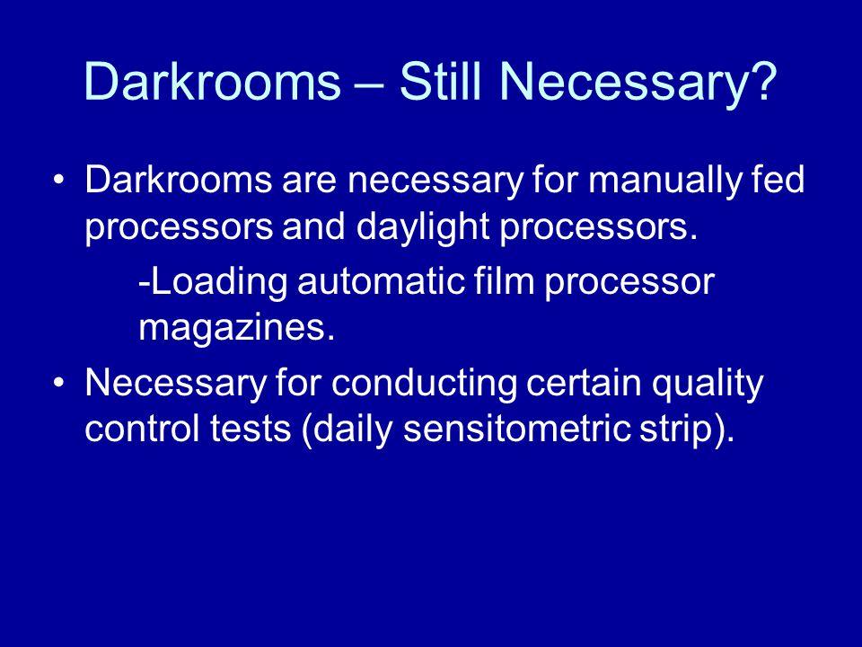 Darkrooms – Still Necessary.