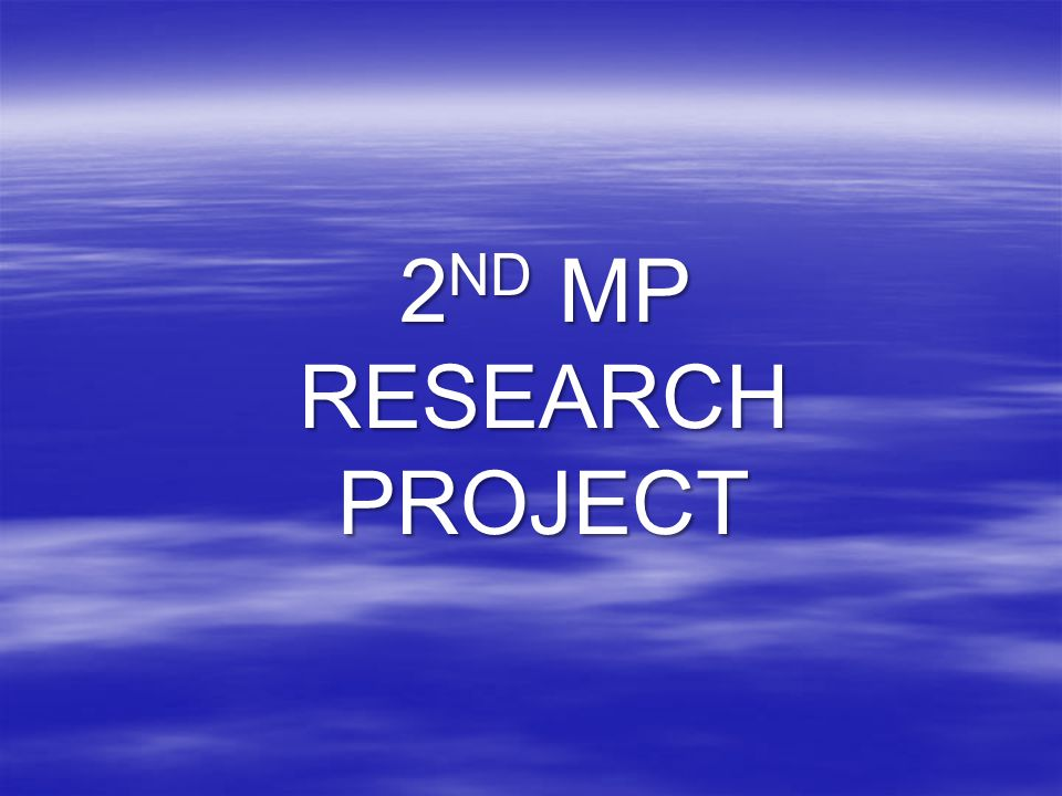 2 ND MP RESEARCH PROJECT