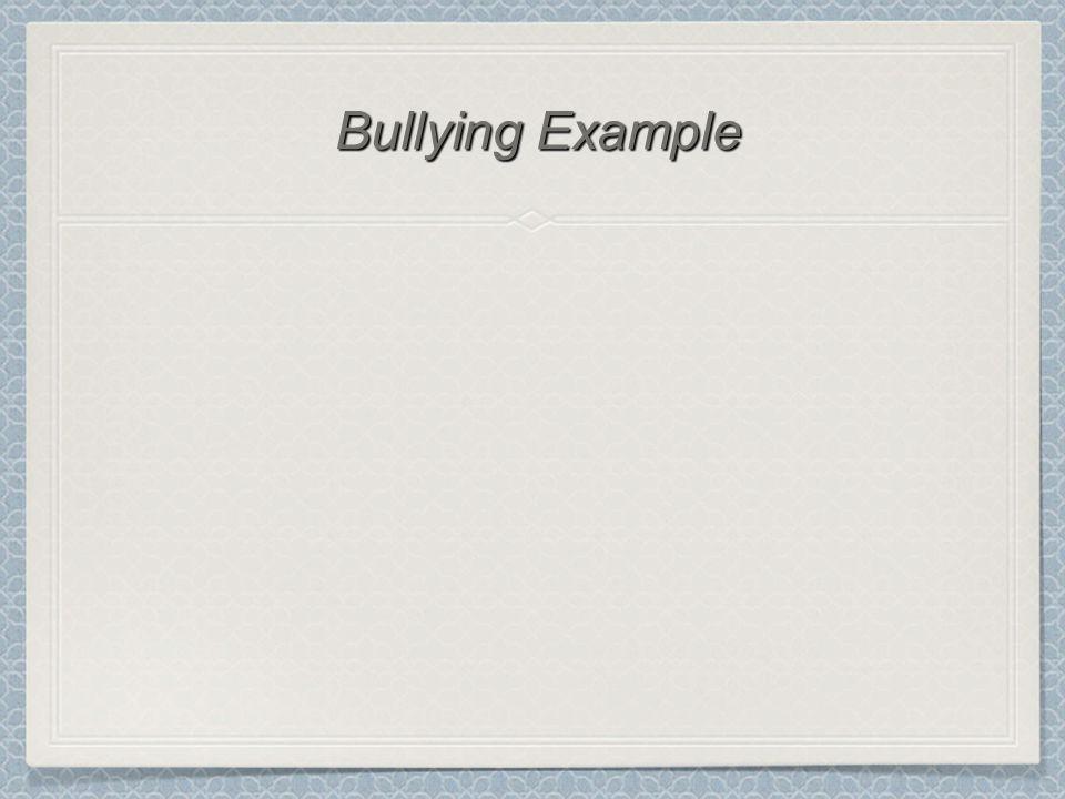 Bullying Example