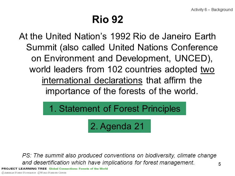 5 At the United Nation's 1992 Rio de Janeiro Earth Summit (also called United Nations Conference on Environment and Development, UNCED), world leaders