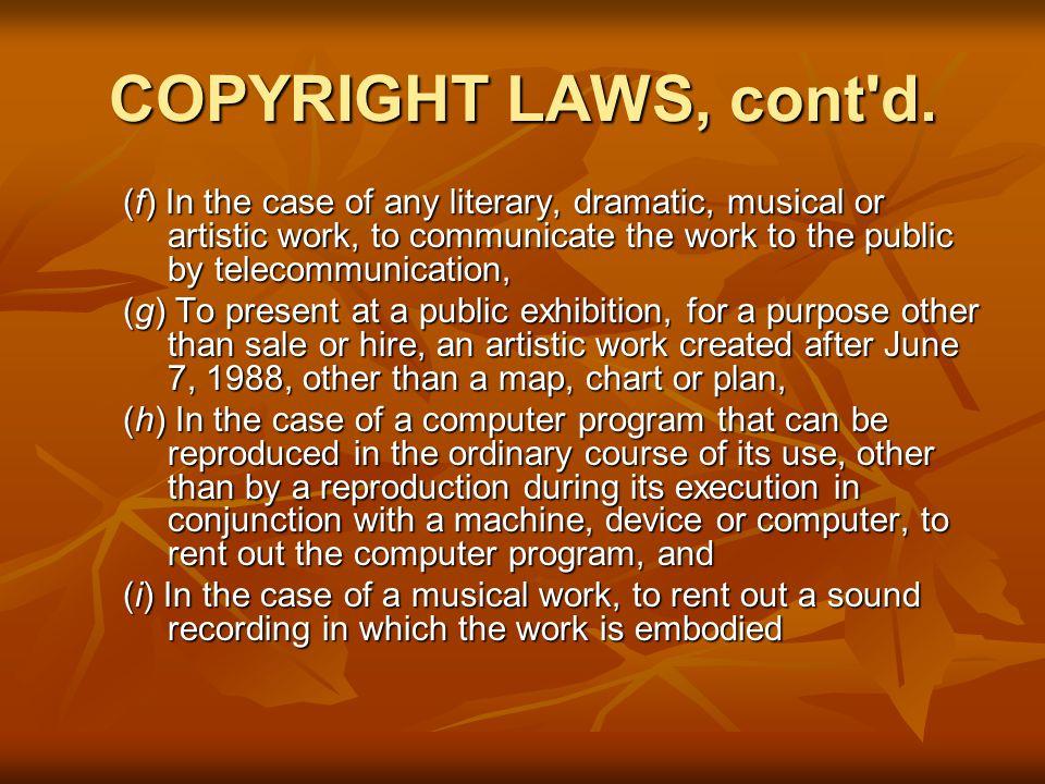 COPYRIGHT LAWS, cont d.