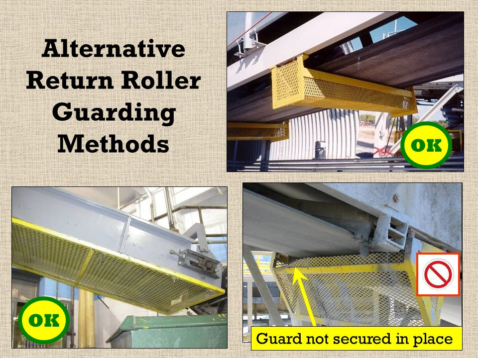 Alternative Methods for Guarding Return Rollers In-running nip point guarded full width of belt.