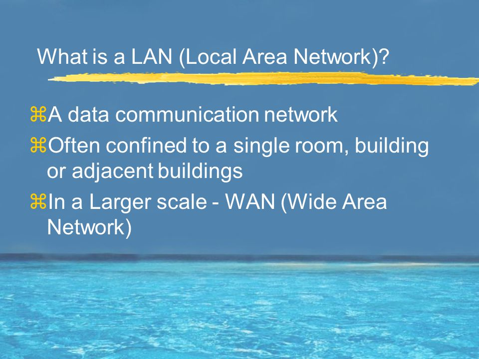 What is a LAN (Local Area Network).