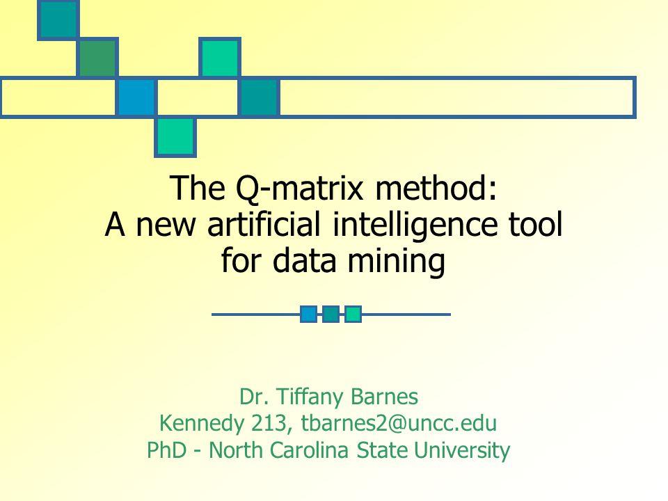 Sep 10, 2004The Q-matrix method 22 Q-matrix vs.