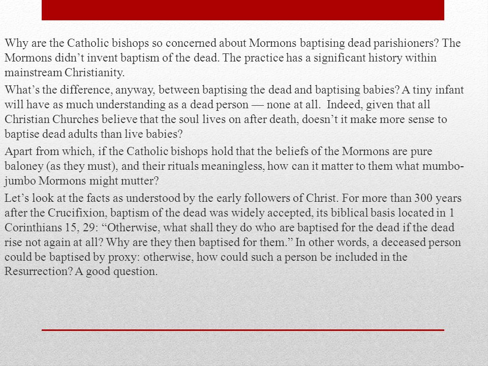 Why are the Catholic bishops so concerned about Mormons baptising dead parishioners.