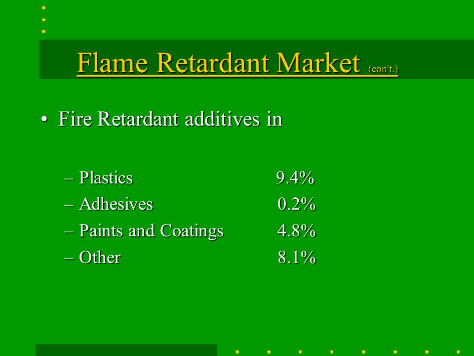 Flame Retardant Market The overall market for flame retardant chemicals is controlled by government regulations, insurance underwriters, national or local building codes, special regulations and compliance with existing and anticipated standards.The overall market for flame retardant chemicals is controlled by government regulations, insurance underwriters, national or local building codes, special regulations and compliance with existing and anticipated standards.