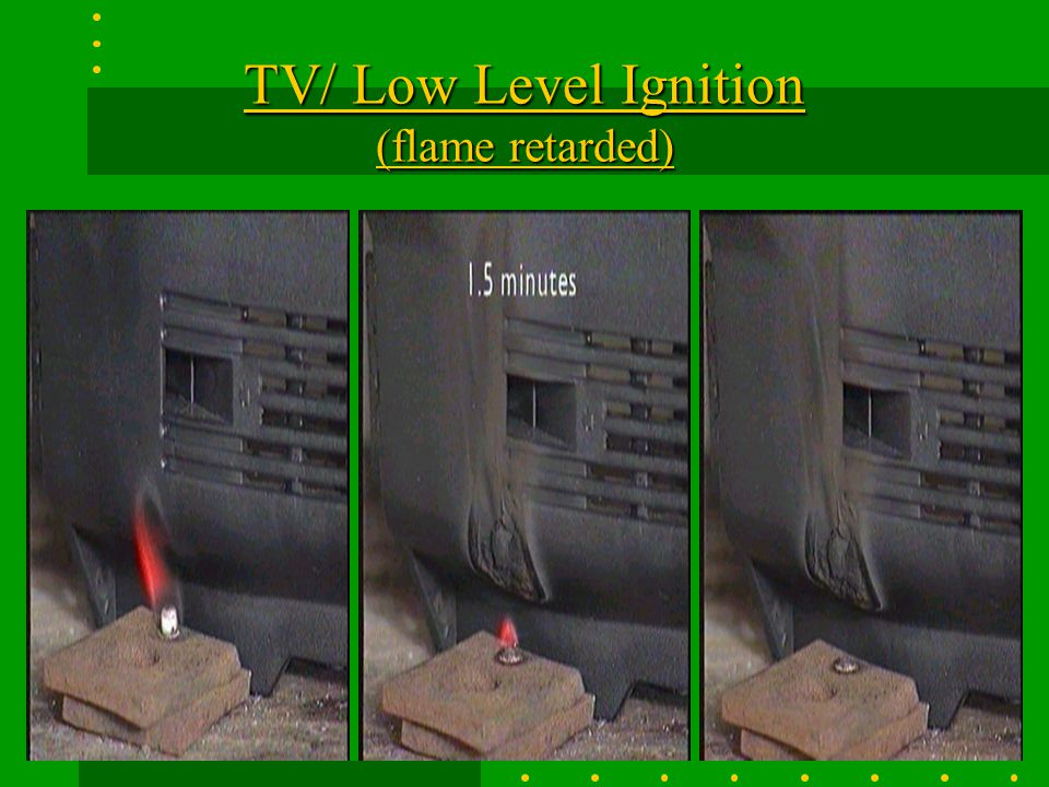 TV/ Low Level Ignition (not flame retarded)