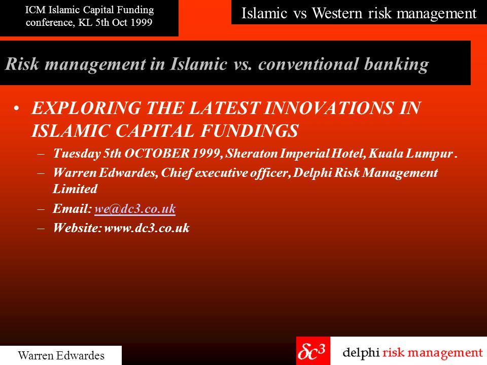 Islamic vs Western risk management ICM Islamic Capital Funding conference, KL 5th Oct 1999 Warren Edwardes banking risk types - 21-25 Image / PR Risk Information Risk Inflation Risk Interest rate Risk Interaction Risk