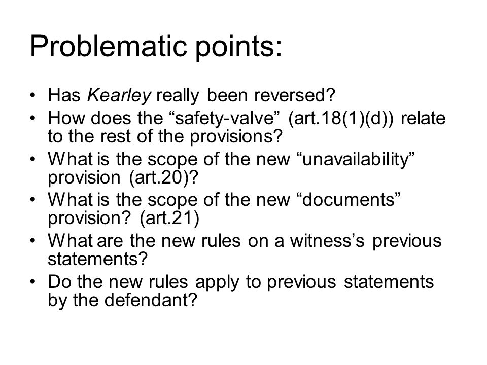 Problematic points: Has Kearley really been reversed.