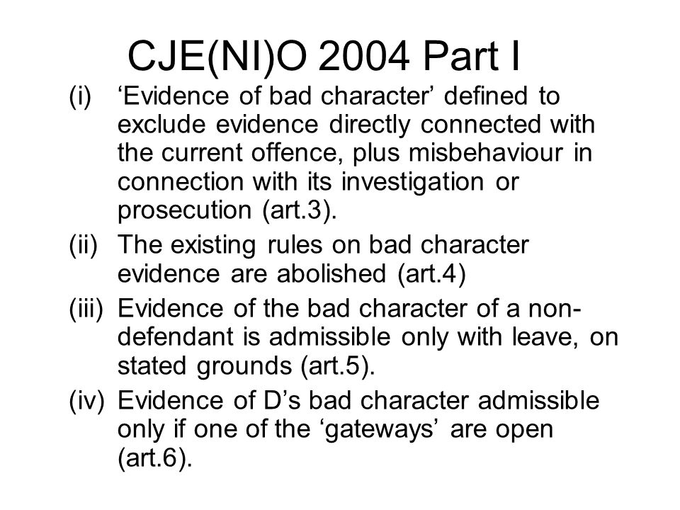 CJE(NI)O 2004 Part I (i)'Evidence of bad character' defined to exclude evidence directly connected with the current offence, plus misbehaviour in conn