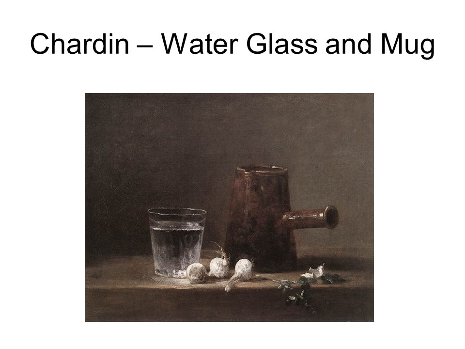 Chardin – Water Glass and Mug