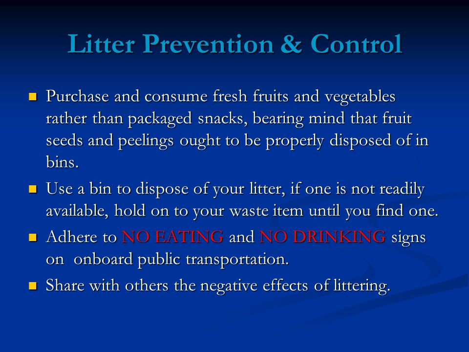 Litter Prevention & Control continued… Encourage drivers to make use of litter pouches, or plastic bags, to dispose of waste on board.