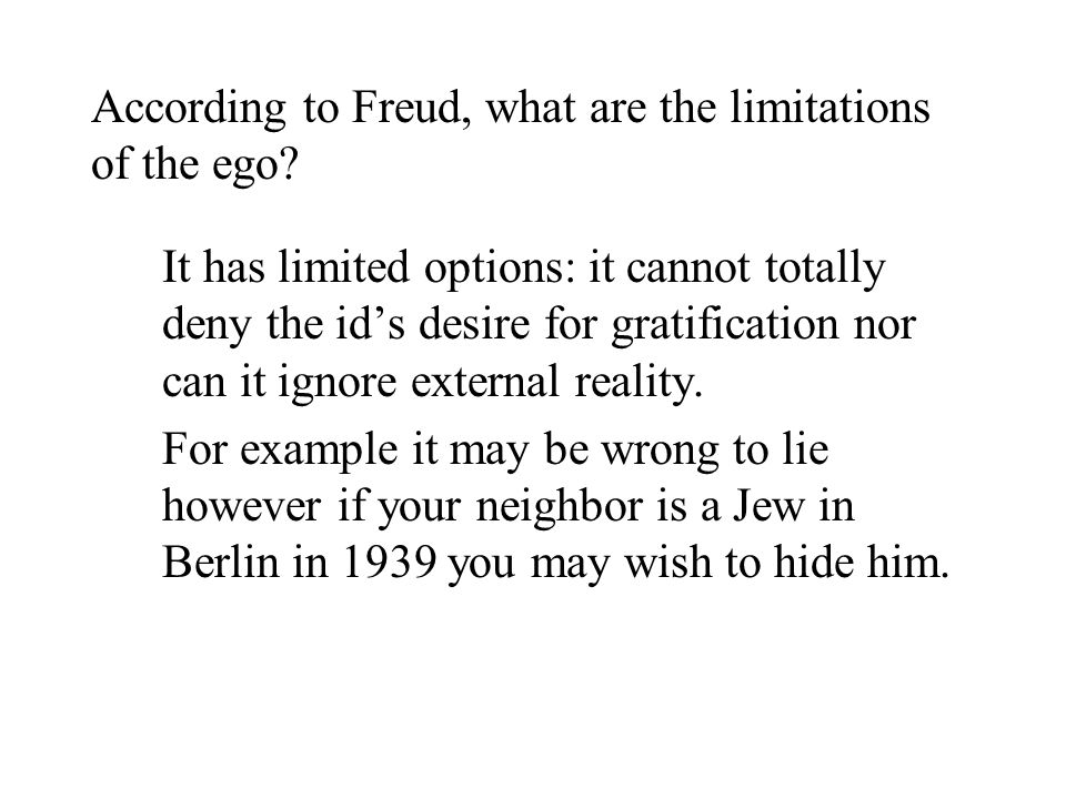 According to Freud, what are the limitations of the ego.