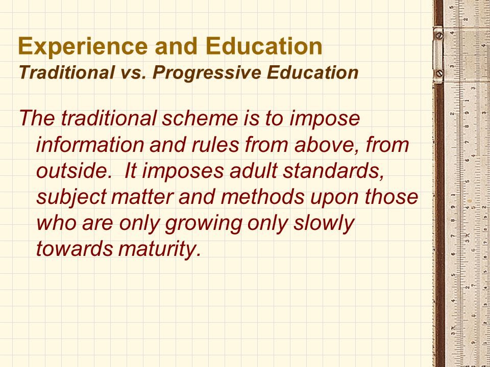 Experience and Education The Need of a Theory of Experience All genuine education comes about through experience.
