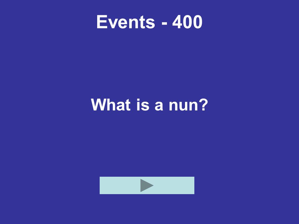 Events - 400 What is a nun?