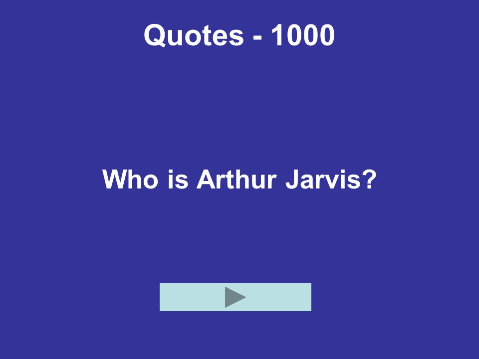 Quotes - 1000 Who is Arthur Jarvis?