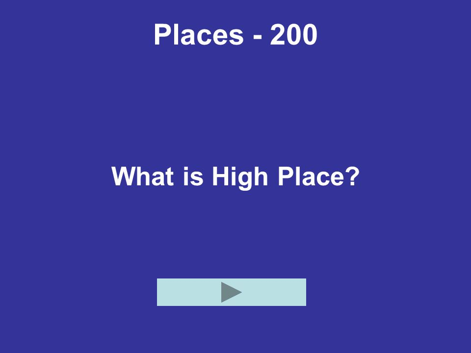 Places - 200 What is High Place?