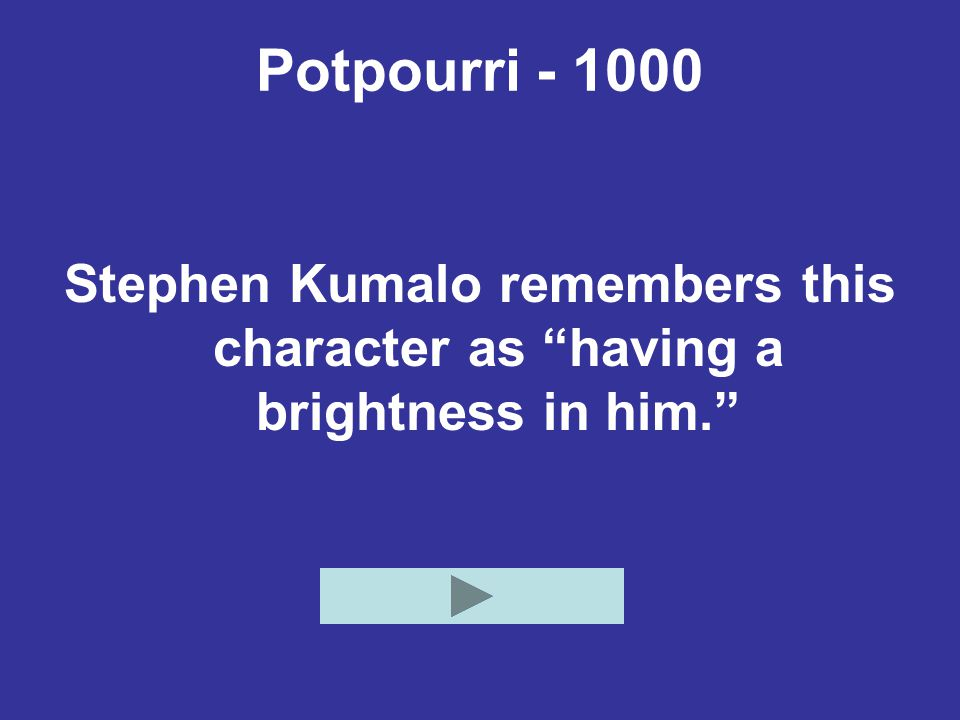 Potpourri - 1000 Stephen Kumalo remembers this character as having a brightness in him.