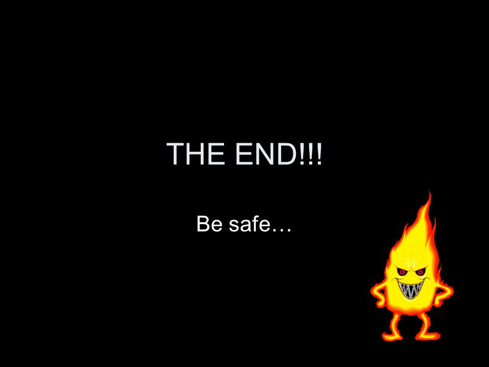 THE END!!! Be safe…