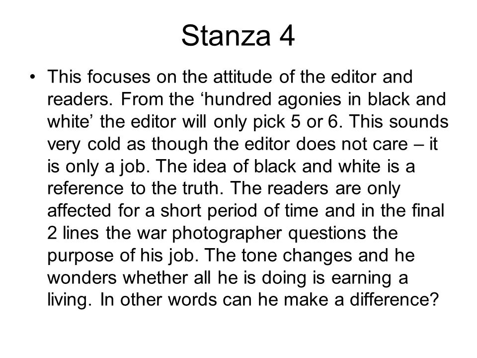 Stanza 4 This focuses on the attitude of the editor and readers.