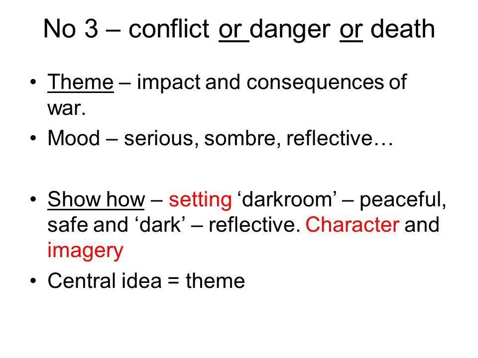 No 3 – conflict or danger or death Theme – impact and consequences of war.