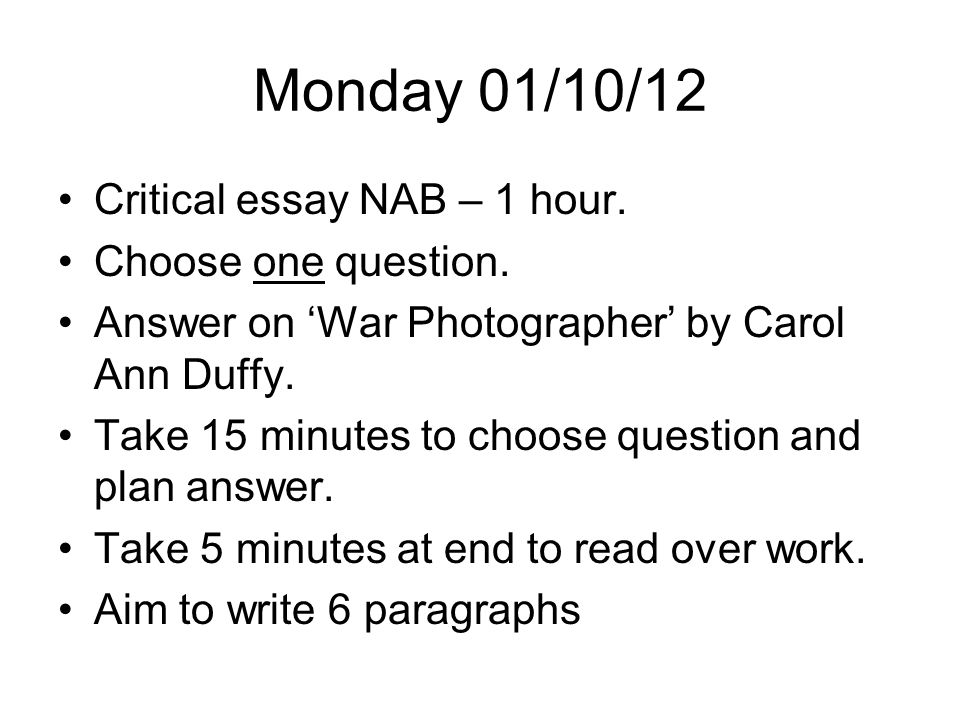 Monday 01/10/12 Critical essay NAB – 1 hour. Choose one question.