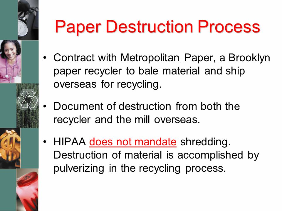 Paper Destruction Process Contract with Metropolitan Paper, a Brooklyn paper recycler to bale material and ship overseas for recycling. Document of de