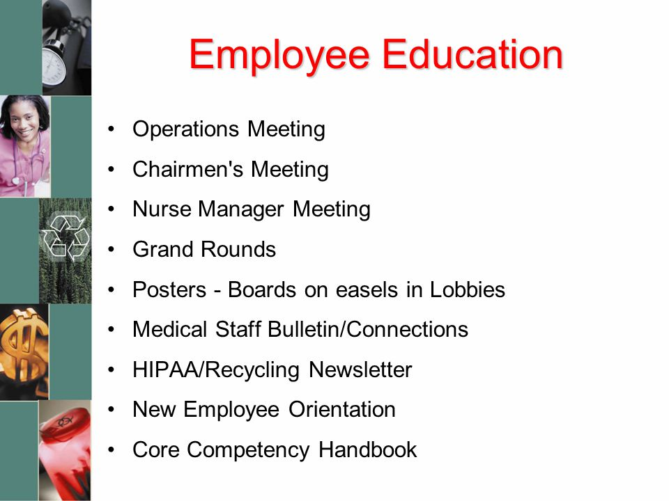 Employee Education Operations Meeting Chairmen's Meeting Nurse Manager Meeting Grand Rounds Posters - Boards on easels in Lobbies Medical Staff Bullet