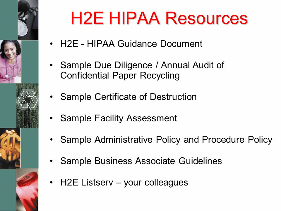 H2E HIPAA Resources H2E - HIPAA Guidance Document Sample Due Diligence / Annual Audit of Confidential Paper Recycling Sample Certificate of Destructio
