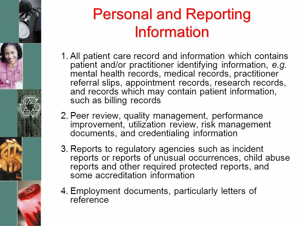 1.All patient care record and information which contains patient and/or practitioner identifying information, e.g.