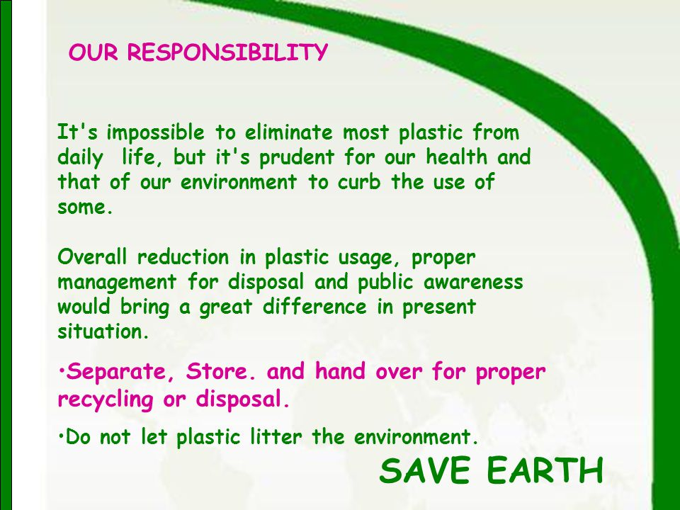 www.manavata.org It s impossible to eliminate most plastic from daily life, but it s prudent for our health and that of our environment to curb the use of some.