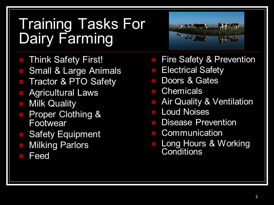 2 Training Tasks For Dairy Farming Think Safety First! Small & Large Animals Tractor & PTO Safety Agricultural Laws Milk Quality Proper Clothing & Foo